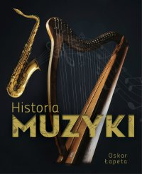 Historia muzyki - Oskar Łapeta - ebook
