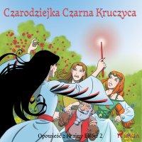 Opowieść z Krainy Elfów 2 - Czarodziejka Czarna Kruczyca - Peter Gotthardt - audiobook