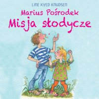 Marius Pośrodek - Misja słodycze - Line Kyed Knudsen - audiobook