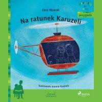 Na ratunek Karuzeli - Ewa Nowak - audiobook