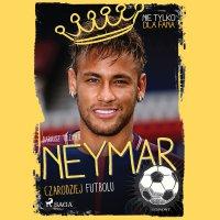 Neymar - Czarodziej futbolu - Dariusz Tuzimek - audiobook