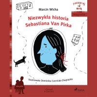 Niezwykła historia Sebastiana Van Pirka - Marcin Wicha - audiobook