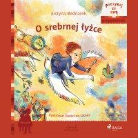 O srebrnej łyżce - Justyna Bednarek - audiobook