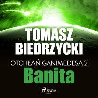 Otchłań Ganimedesa 2. Banita - Tomasz Biedrzycki - audiobook