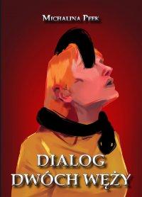 Dialog dwóch węży - Michalina Peek - ebook