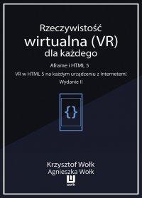 Rzeczywistość wirtualna (VR) dla każdego. Aframe i HTML 5. VR w HTML 5 na każdym urządzeniu z Internetem. Wydanie II - Krzysztof Wołk - ebook