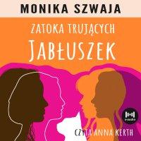 Zatoka trujących jabłuszek - Monika Szwaja - audiobook