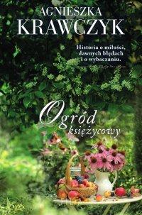 Ogród księżycowy - Agnieszka Krawczyk - ebook
