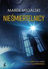 Nieśmiertelnicy - Marek Migalski - ebook