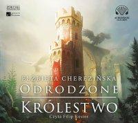 Odrodzone królestwo - Elżbieta Cherezińska - audiobook