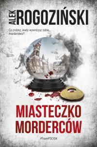 Miasteczko morderców - Alek Rogoziński - ebook