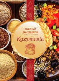 Kaszomania - Opracowanie zbiorowe - ebook