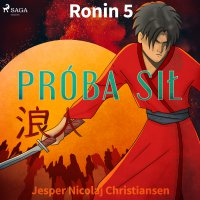 Ronin 5 - Próba sił - Jesper Nicolaj Christiansen - audiobook