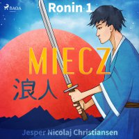 Ronin 1 - Miecz - Jesper Nicolaj Christiansen - audiobook