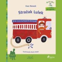 Strażak Lulek - Ewa Nowak - audiobook