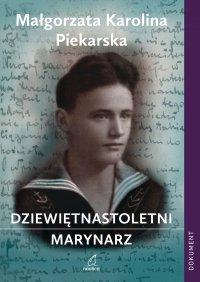 Dziewiętnastoletni marynarz - Małgorzata Karolina Piekarska - ebook