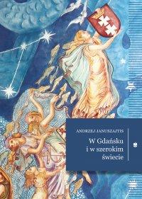 W Gdańsku i w szerokim świecie - Andrzej Januszajtis - ebook