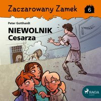 Zaczarowany Zamek 6 - Niewolnik Cesarza - Peter Gotthardt - audiobook