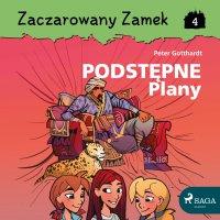 Zaczarowany Zamek 4 - Podstępne Plany - Peter Gotthardt - audiobook
