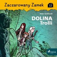 Zaczarowany Zamek 12 - Dolina Trolli - Peter Gotthardt - audiobook