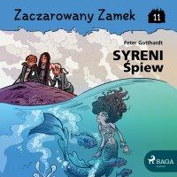 Zaczarowany Zamek 11 - Syreni Śpiew - Peter Gotthardt - audiobook