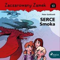 Zaczarowany Zamek 10 - Serce Smoka - Peter Gotthardt - audiobook