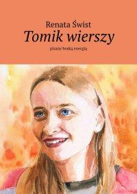 Tomik wierszy pisany boską energią - Renata Świst - ebook