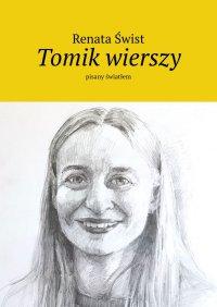 Tomik wierszy pisany światłem - Renata Świst - ebook