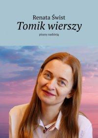 Tomik wierszy pisany nadzieją - Renata Świst - ebook