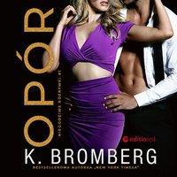 Opór. Niegodziwe Rozrywki - K. Bromberg - audiobook