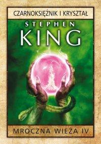 Mroczna Wieża IV: Czarnoksiężnik i kryształ - Stephen King - audiobook