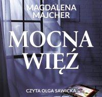 Mocna więź - Magdalena Majcher - audiobook