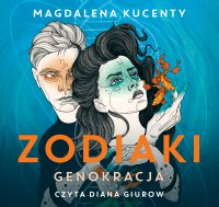 Zodiaki. Genokracja - Magdalena Kucenty - audiobook
