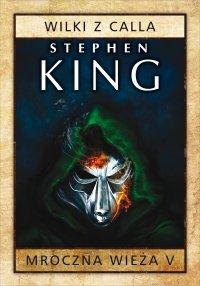 Mroczna Wieża V: Wilki z Calla - Stephen King - audiobook