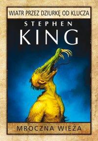 Mroczna Wieża: Wiatr przez dziurkę od klucza - Stephen King - audiobook