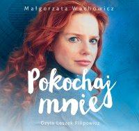 Pokochaj mnie - Małgorzata Wachowicz - audiobook