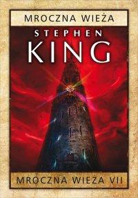 Mroczna Wieża VII: Mroczna Wieża - Stephen King - audiobook