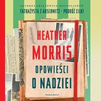 Opowieści o nadziei - Heather Morris - audiobook