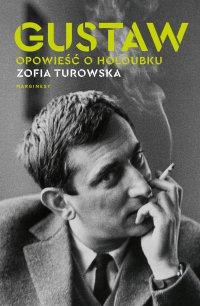 Gustaw. Opowieść o Holoubku - Zofia Turowska - ebook