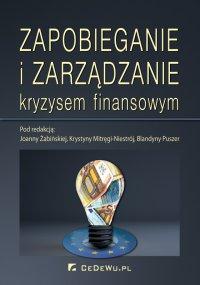 Zapobieganie i zarządzanie kryzysem finansowym - Joanna Żabińska - ebook
