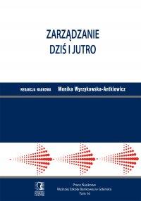 Zarządzanie dziś i jutro. Tom 16 - Monika Wyrzykowska-Antkiewicz - ebook