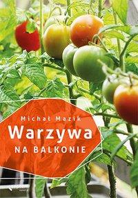 Warzywa na balkonie - Michał Mazik - ebook