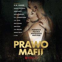 Prawo mafii. Pierwsza polska antologia mafijna - K.N. Haner - audiobook
