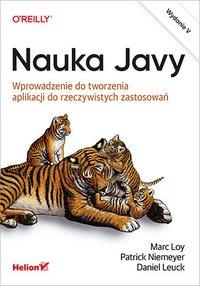 Nauka Javy. Wprowadzenie do tworzenia aplikacji do rzeczywistych zastosowań. Wydanie V - Marc Loy - ebook