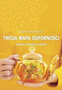 Twoja mapa odporności - Beata Abramczyk - ebook