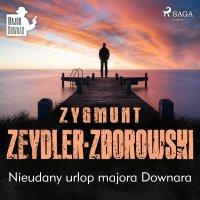 Nieudany urlop majora Downara - Zygmunt Zeydler-Zborowski - audiobook