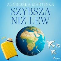 Szybsza niż lew - Agnieszka Martinka - audiobook