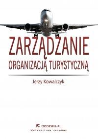 Zarządzanie organizacją turystyczną - Jerzy Kowalczyk - ebook