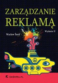 Zarządzanie reklamą. Wydanie II - Wacław Šmid - ebook
