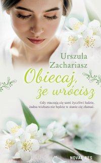 Obiecaj, że wrócisz - Urszula Zachariasz - ebook